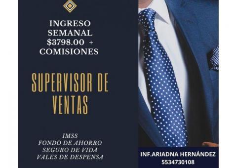 Supervisor - Cerrador de Ventas Sueldo base mas comisiones semanales
